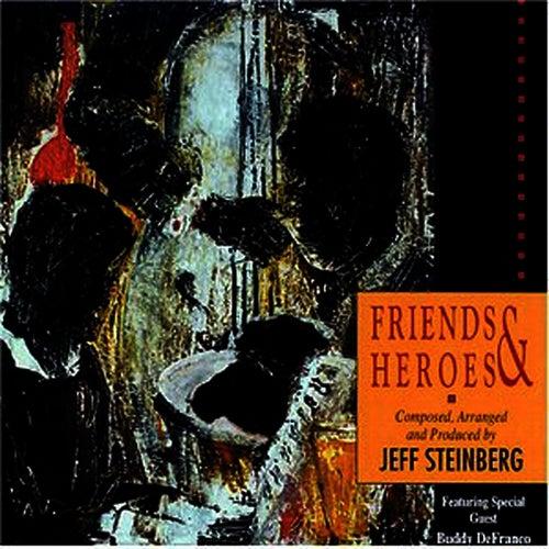 Friends & Heroes by Jeff Steinberg