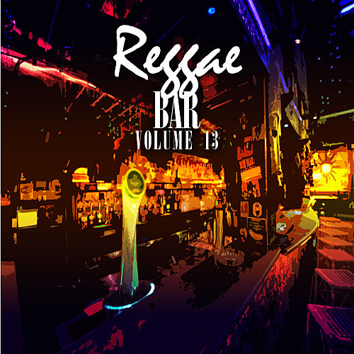 Reggae Bar Vol 13 by Various Artists