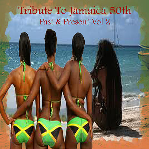 Tribute To Jamaica 50th Past & Present Vol 2 de Various Artists