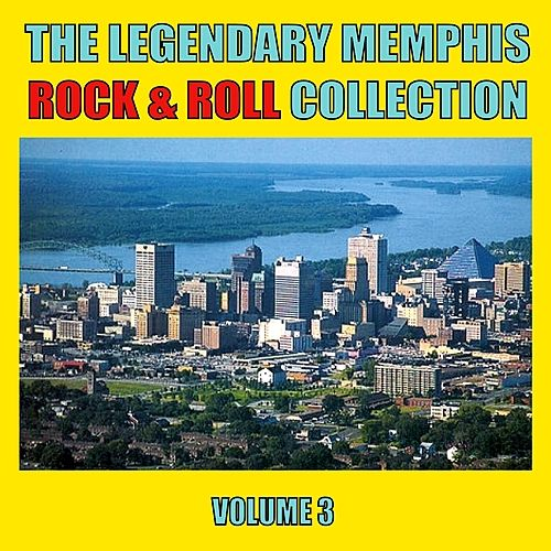 The Legendary Memphis Rock & Roll Collection, Vol. 3 by Various Artists