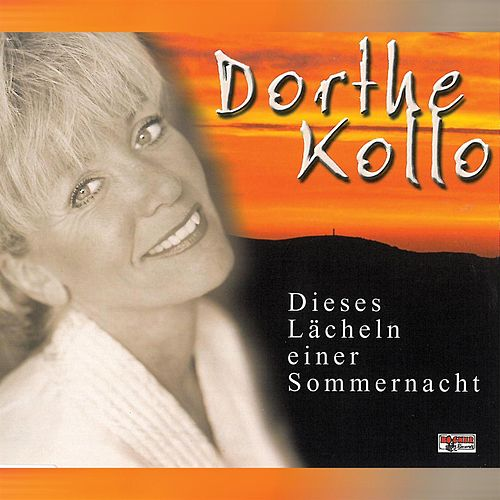 Dieses Lächeln einer Sommernacht by Dorthe Kollo