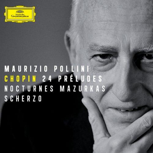Chopin: 24 Preludes; Nocturnes; Mazurkas; Scherzo von Maurizio Pollini