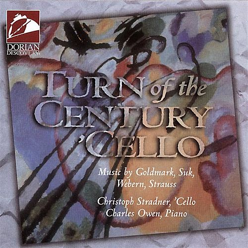 Cello Recital: Stradner, Christoph - Goldmark, K. / Suk, J. / Webern, A. / Strauss, R. (Turn of the Century Cello) von Christoph Stradner