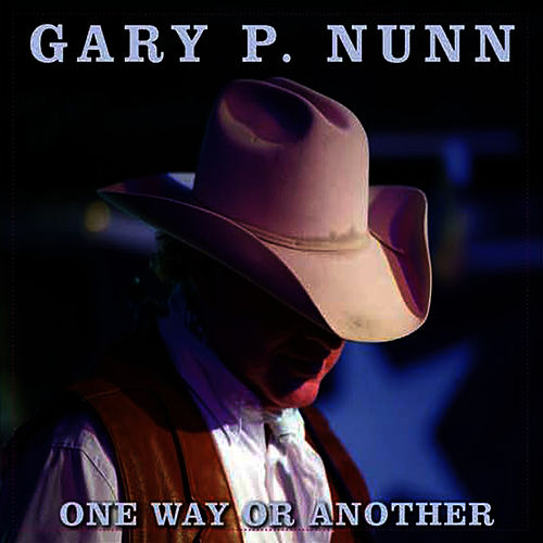 One Way Or Another de Gary P. Nunn