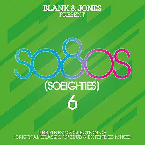 So80s (So Eighties) Vol. 6 (Presented By Blank & Jones) von Various Artists