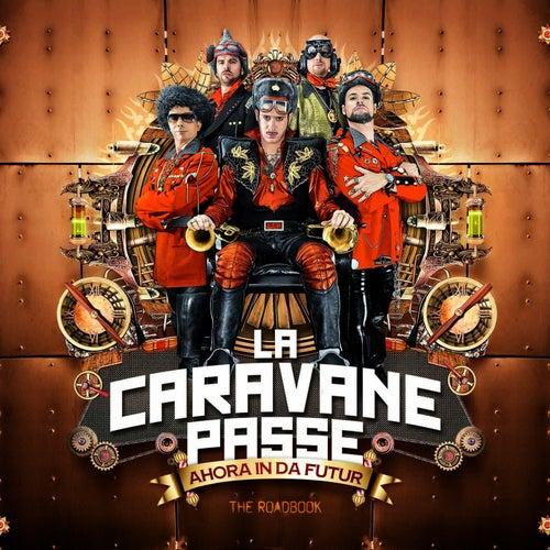 Ahora in da futur de La Caravane Passe