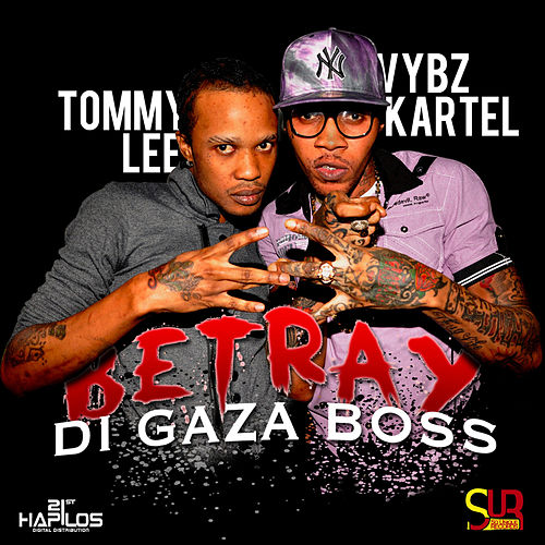Betray Di Gaza Boss - Single by VYBZ Kartel