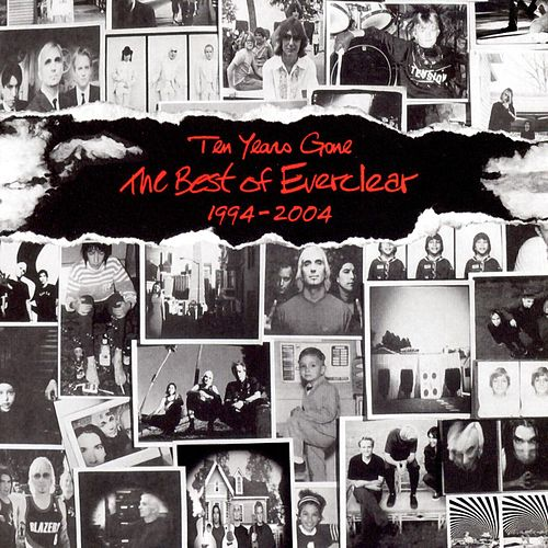 Ten Years Gone The Best Of Everclear 1994-2004 by Everclear