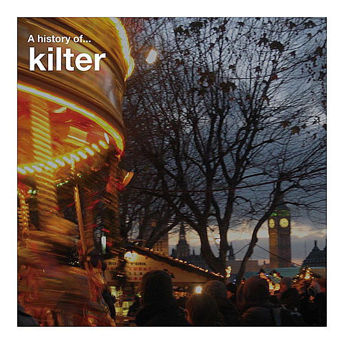 A History Of by Kilter