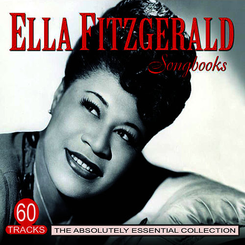 Songbooks - The Absolutely Essential Collection von Ella Fitzgerald