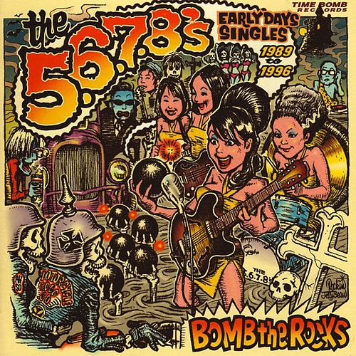 Bomb The Rocks: Early Days Singles 1989-1996 de The 5.6.7.8's