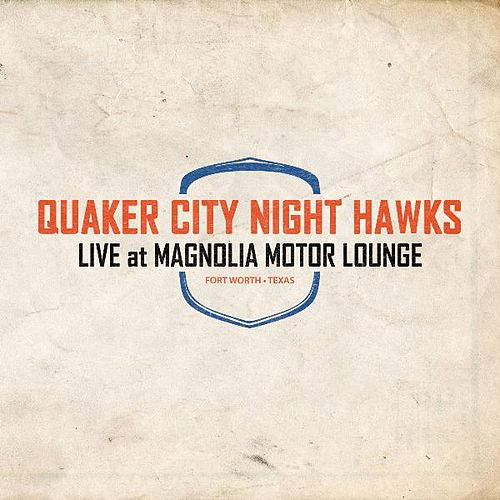 Live At Magnolia Motor Lounge [EP] by The Quaker City Night Hawks