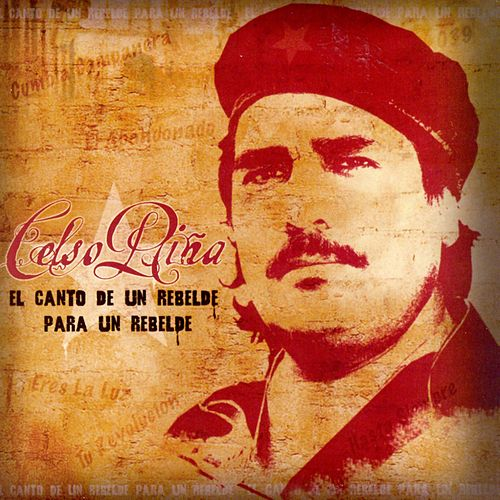 El Canto De Un Rebelde Para Un de Celso Piña