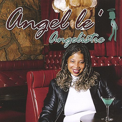 Angelistic by Angel'le