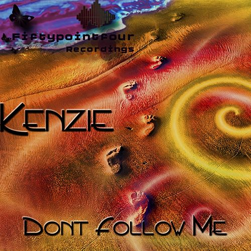 Dont Follow Me by Kenzie