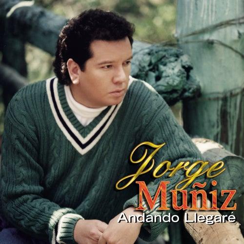 Andando Llegaré de Jorge Muñiz