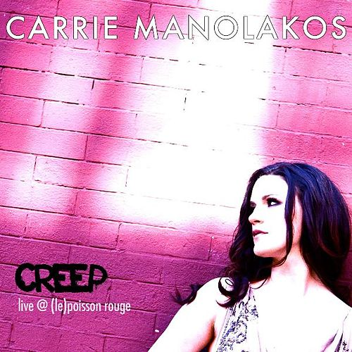 Creep Live At (Le)Poisson Rouge by Carrie Manolakos