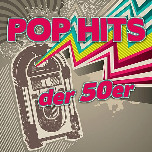 Pop Hits der 50er von Various Artists