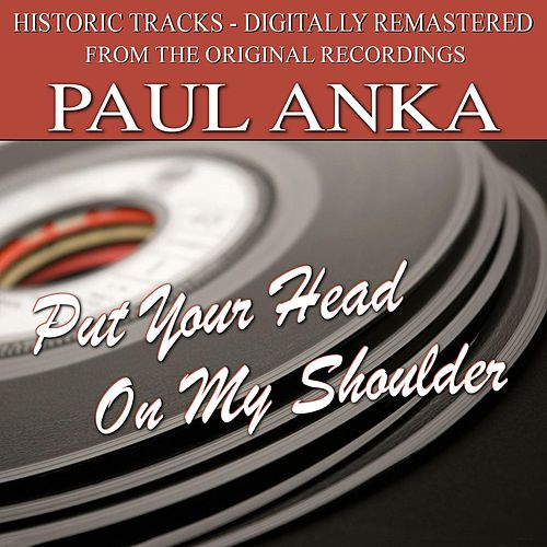 Put Your Head On My Shoulder by Paul Anka