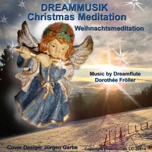 Christmas Meditation - Weihnachtsmeditation von Dreamflute Dorothée Fröller