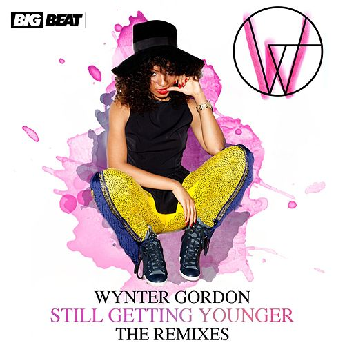 Still Getting Younger (The Remixes) von Wynter Gordon