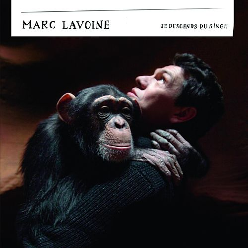 Je descends du singe by Marc Lavoine