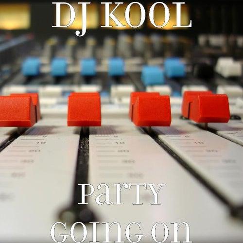 Party Going On de DJ Kool