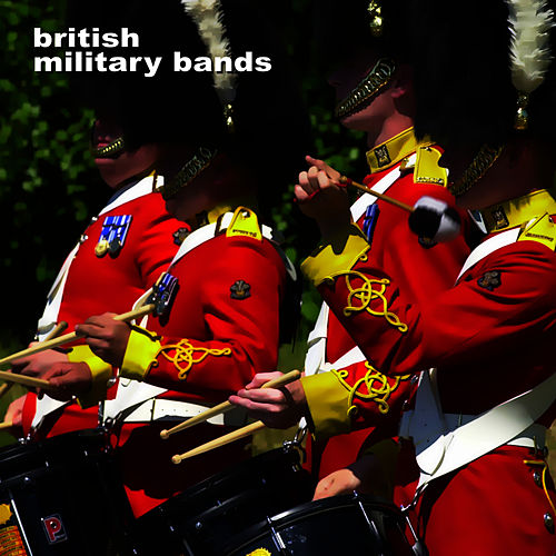 British Military Bands von The Marching Band