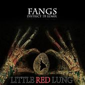 Fangs (District 78 Remix) by Little Red Lung