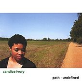 path - undefined by Candice Ivory