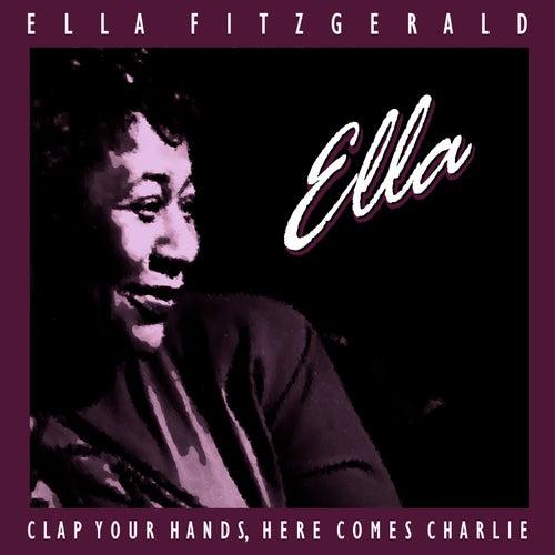 Clap Hands, Here Comes Charlie von Ella Fitzgerald
