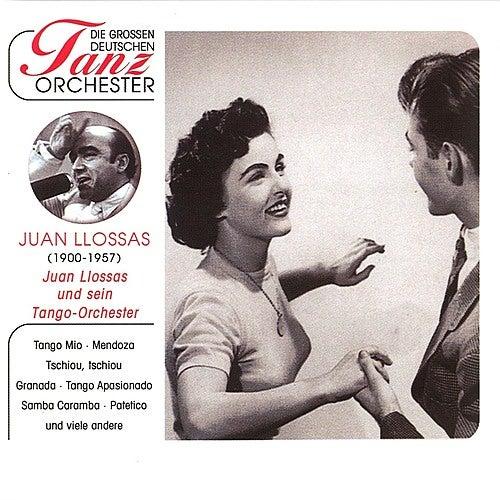 Die Grossen Deutschen Tanzorchester - Llossas, Juan & Sein Tangoorchester de Juan Llossas