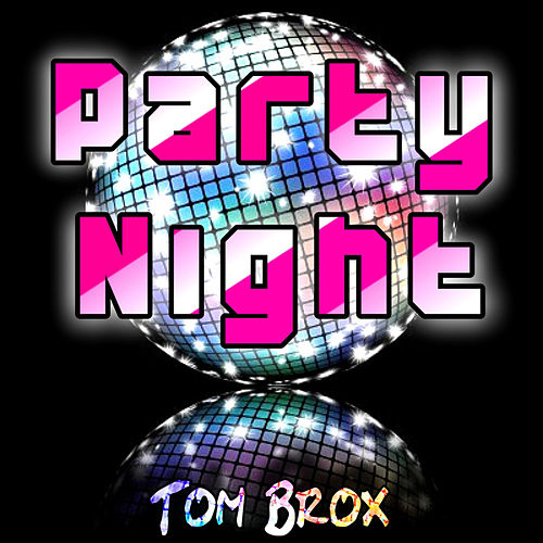 Party Night von Tom Brox