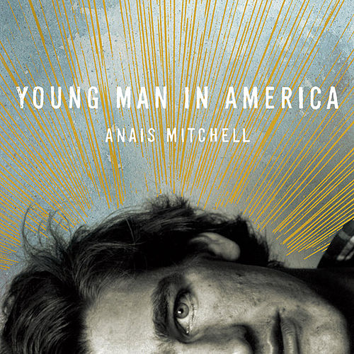 Young Man in America by Anais Mitchell