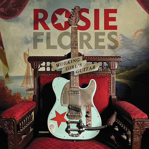 Working Girl's Guitar de Rosie Flores