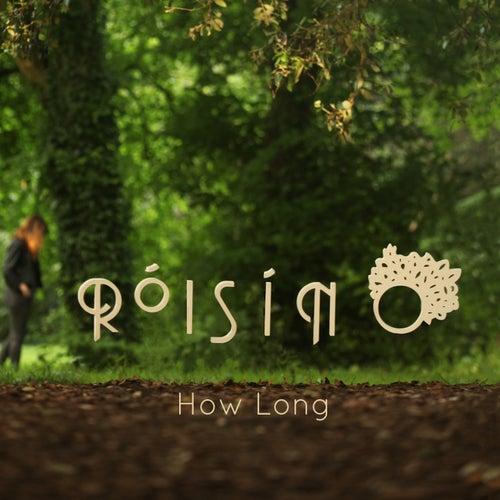 How Long by Róisín O