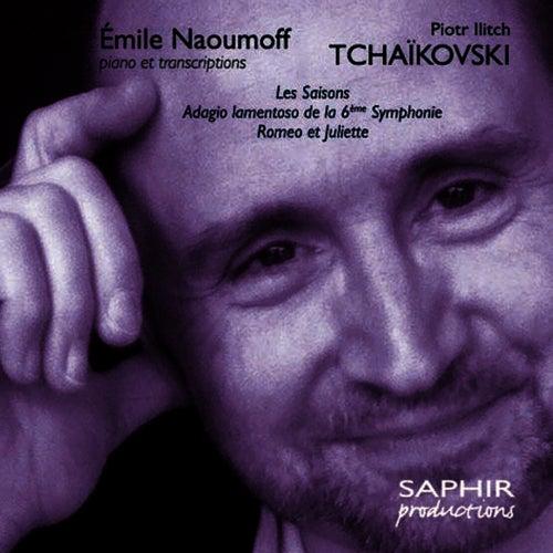 Tchaikovsky: Les saisons - Romeo et Juliette - Adagio lamentoso de la 6ème Symphonie de Emile Naoumoff