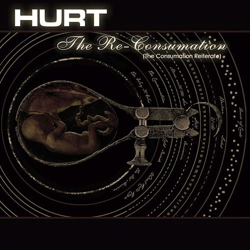 The Re-Consumation by Hurt