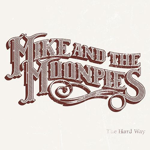 The Hard Way by Mike and the Moonpies
