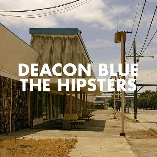 The Hipsters de Deacon Blue