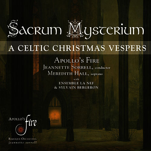 Sacrum Mysterium (A Celtic Christmas Vespers) von Apollo's Fire