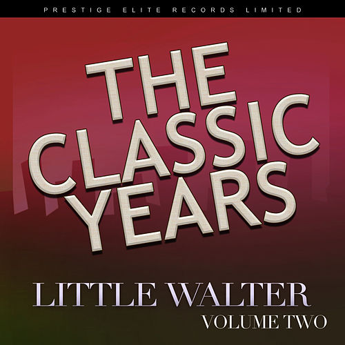 The Classic Years, Vol. 2 de Little Walter