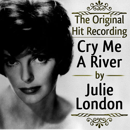 The Original Hit Recording - Cry me a River by Julie London