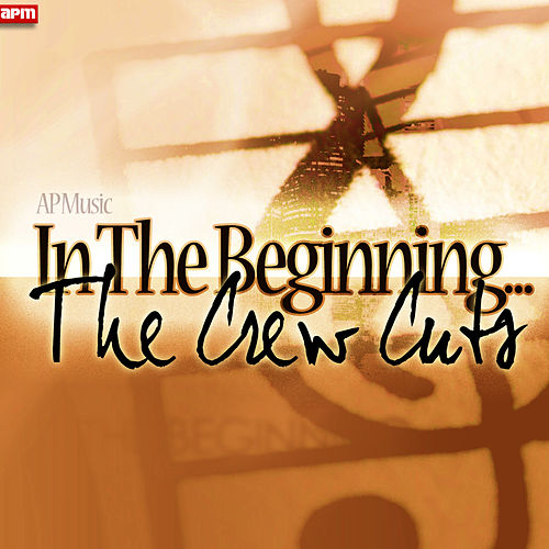 In The Beginning... de The  Crew Cuts