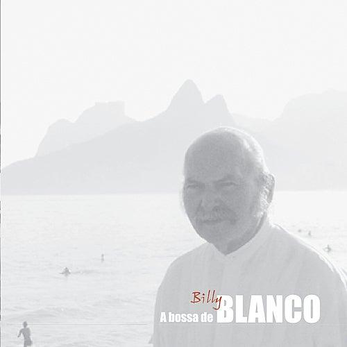 A bossa de Billy Blanco de Various Artists
