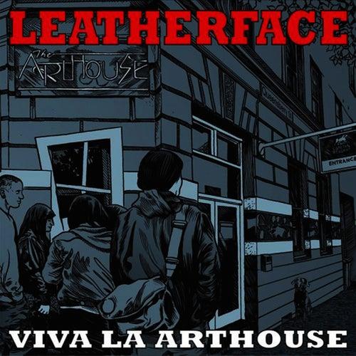 Viva La Arthouse von Leatherface