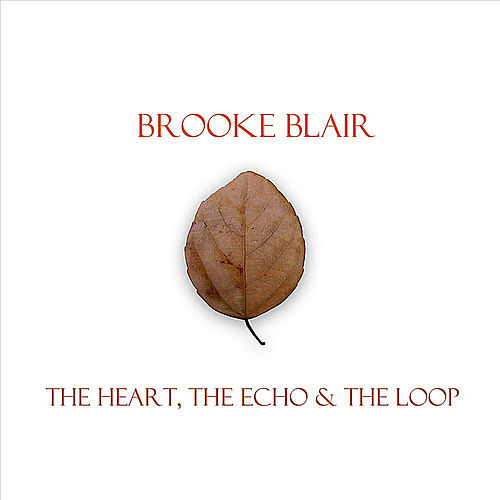 The Heart, the Echo & the Loop von Brooke Blair