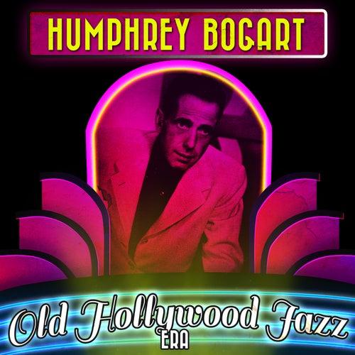 Humphrey Bogart & the Old Hollywood Jazz Era by Various Artists