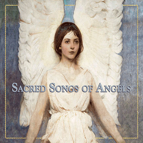 Sacred Songs of Angels von Various Artists