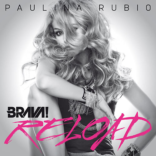 Brava Reload by Paulina Rubio